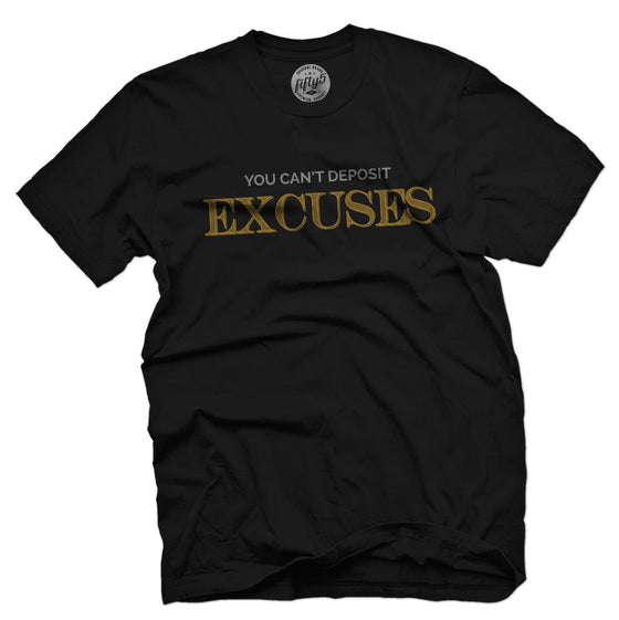 Excuses Men's T Shirt