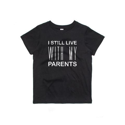 I Still Live With My Parents Kids T-Shirt