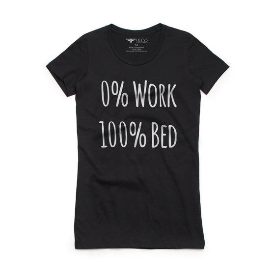 Fifty5 Clothing 0% Work 100% Bed Women's T-Shirt