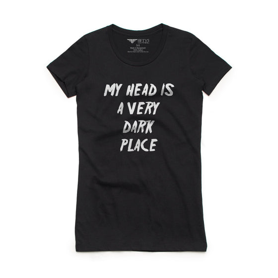 Fifty5 Clothing My Head Is A Very Dark Place Women's Crew Neck T-Shirt