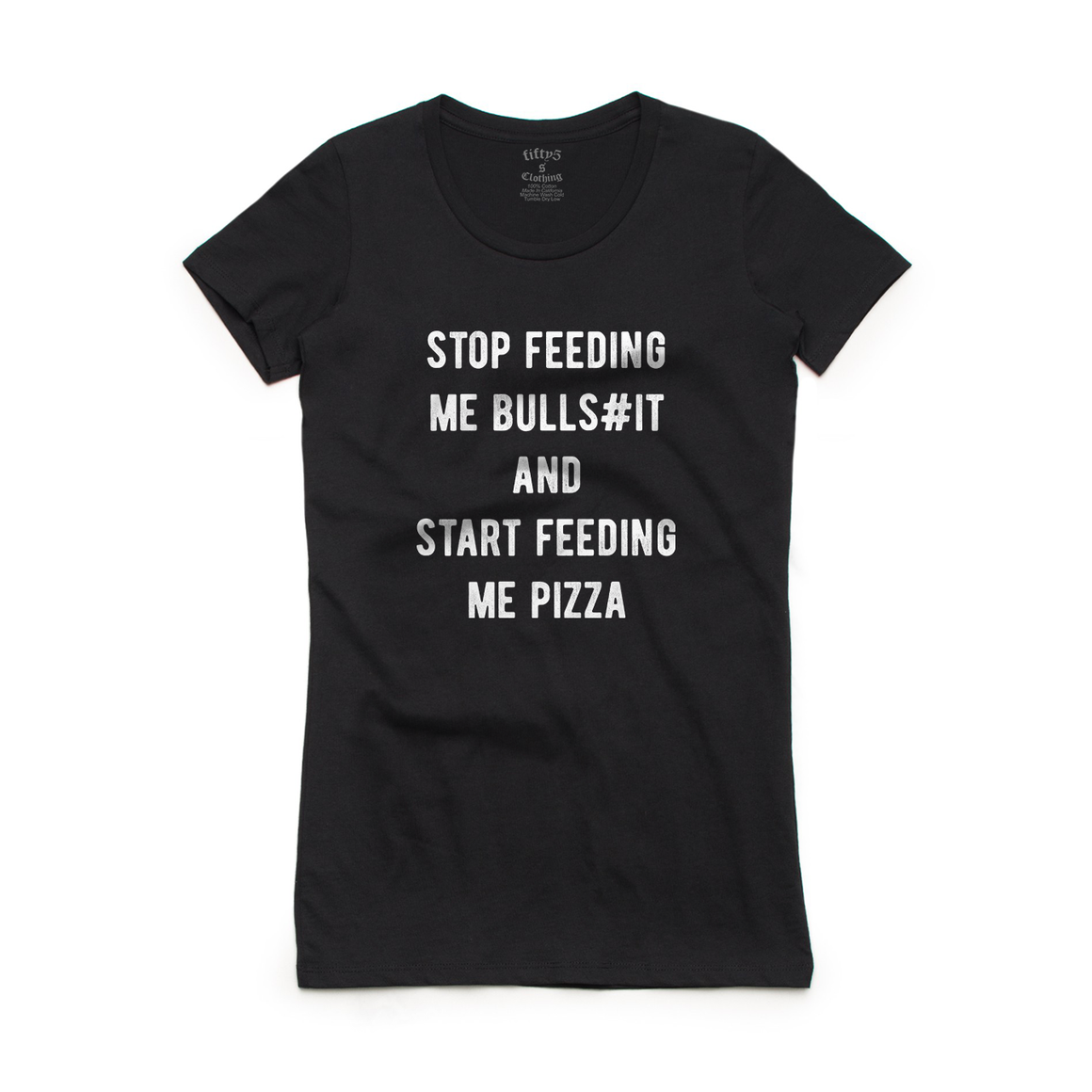 Fifty5 Clothing Start Feeding Me Pizza Women's Crew Neck T-Shirt