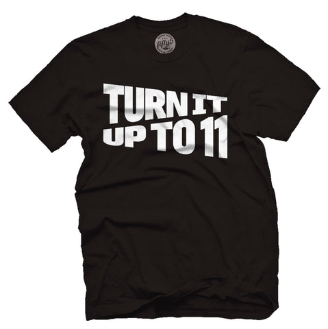 Turn It Up To Eleven T Shirt