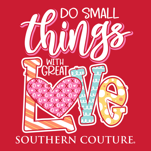 Southern Couture - Do Small Things with LOVE , Short Sleeve - Monogram Market
