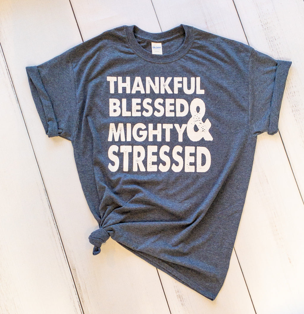 Thankful, Blessed & Might Stressed printed tee - Monogram Market