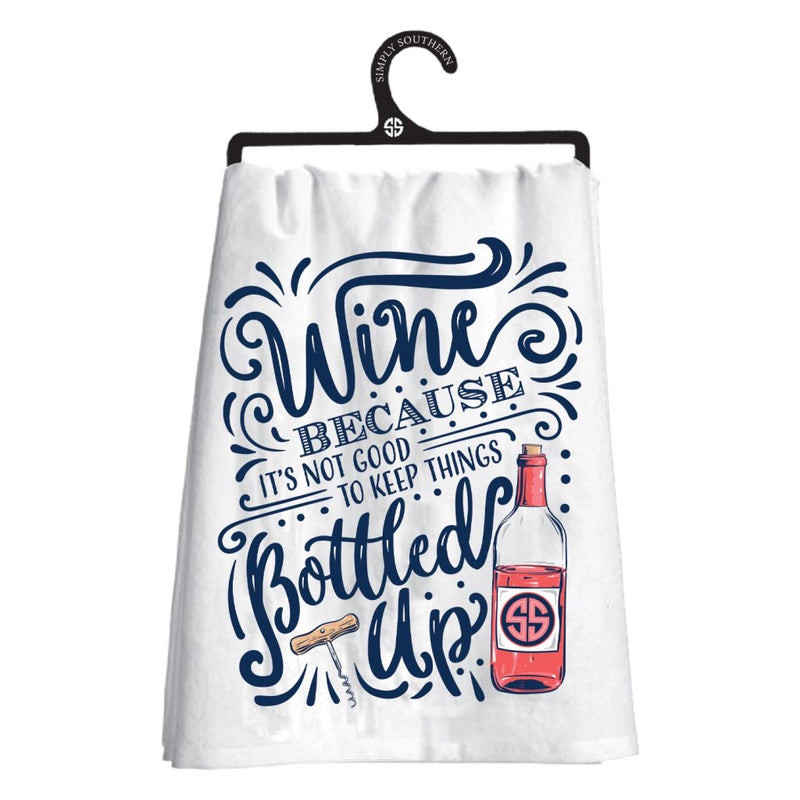 Simply Southern Dish Towel - Wine, Because It's Not Good To Keep Things Bottled Up - Monogram Market