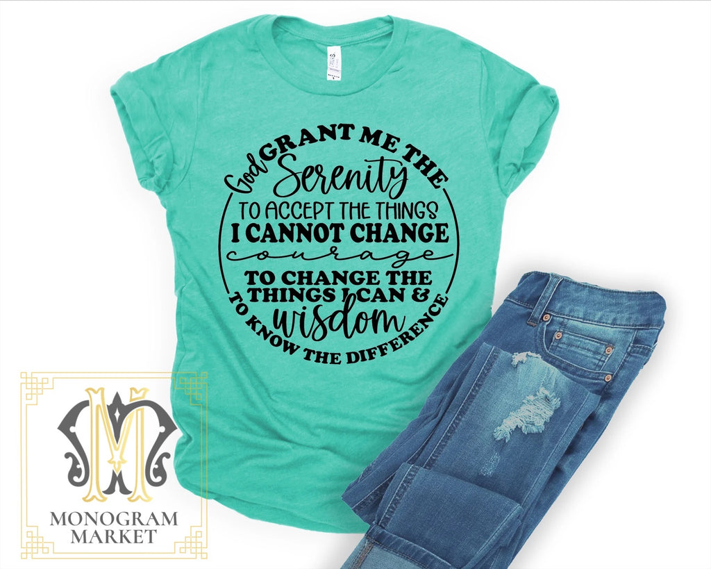 God Grant Me The Serenity, printed tee - Monogram Market