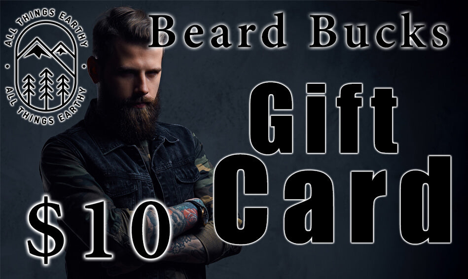 Beard Bucks Gift Card - All Things Earthy