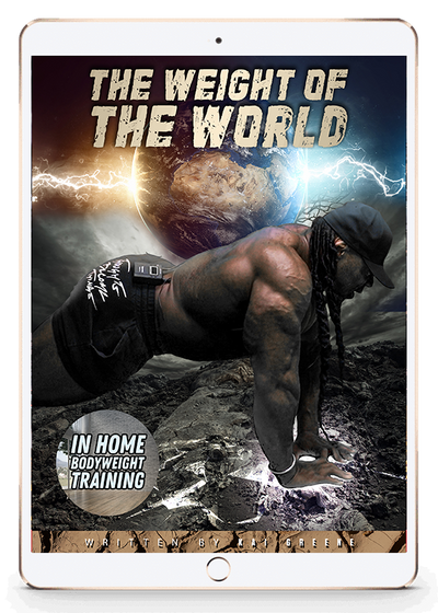 THE WEIGHT OF THE WORLD - BODY WEIGHT TRAINING