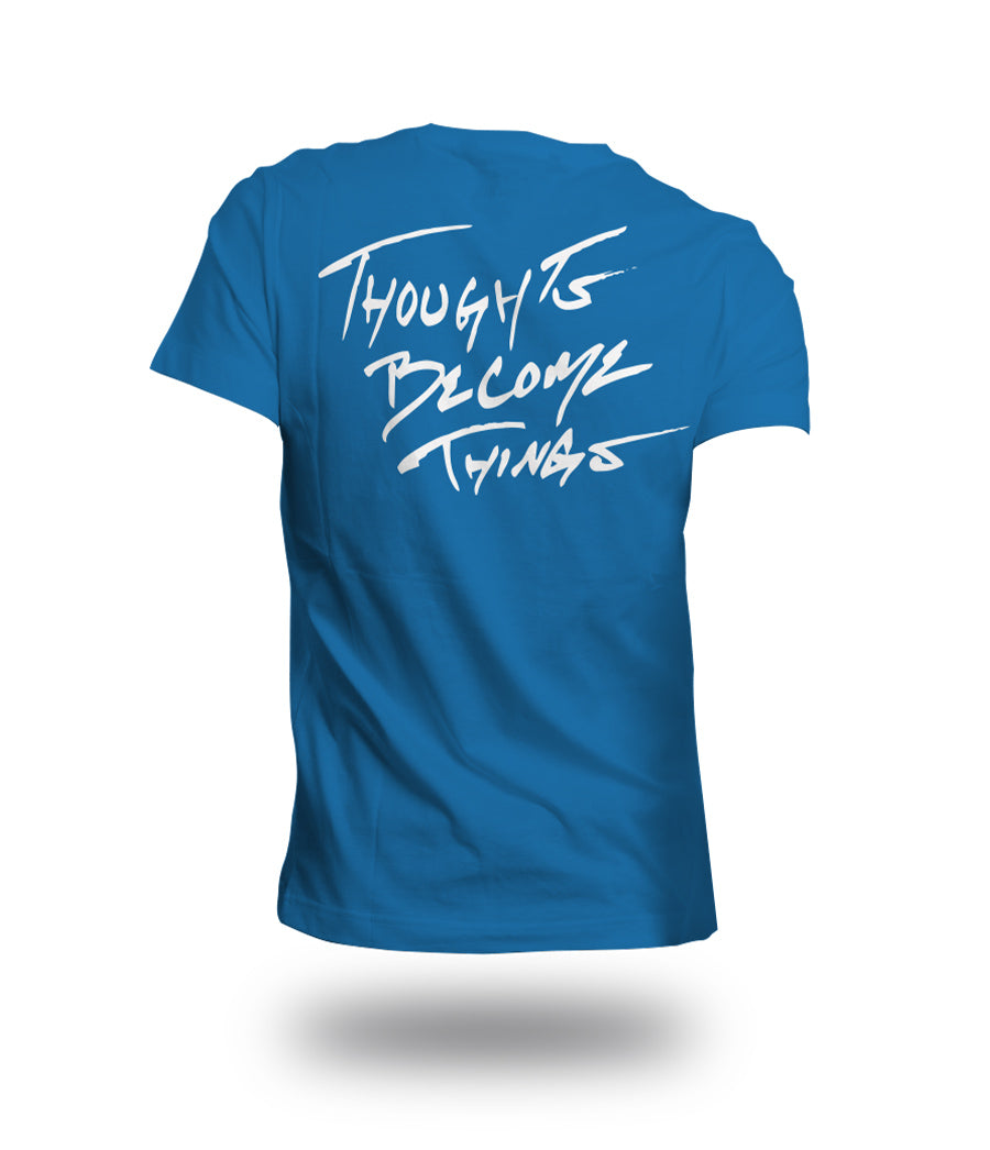 Thoughts Become Things - T-Shirt