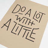 Do A Lot With A Little (Print)
