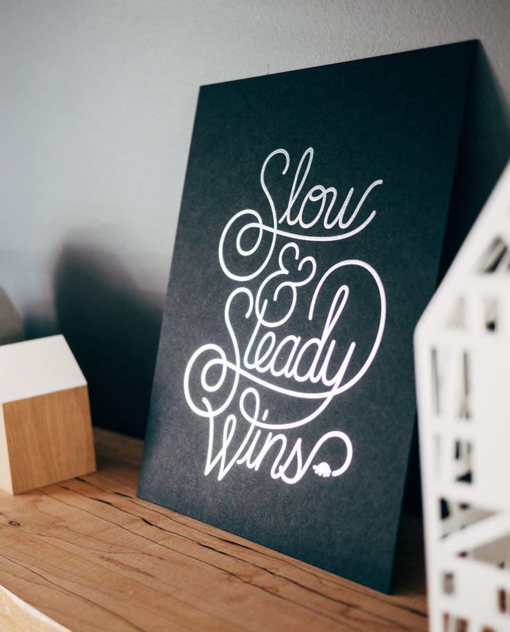 Slow & Steady (Letterpress Print)