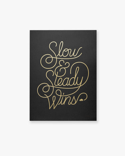 Slow & Steady (Print)