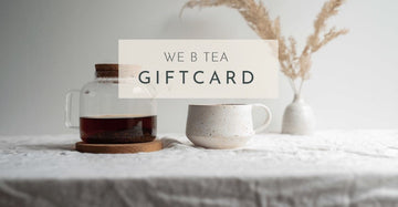 We B Tea Giftcard - We B Tea