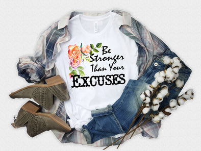 Be stonger than your excuses, Unisex Long Sleeve Tee, Motivational Tee, Graphic shirt with saying