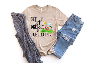 Get Up & Get Going T-shirt