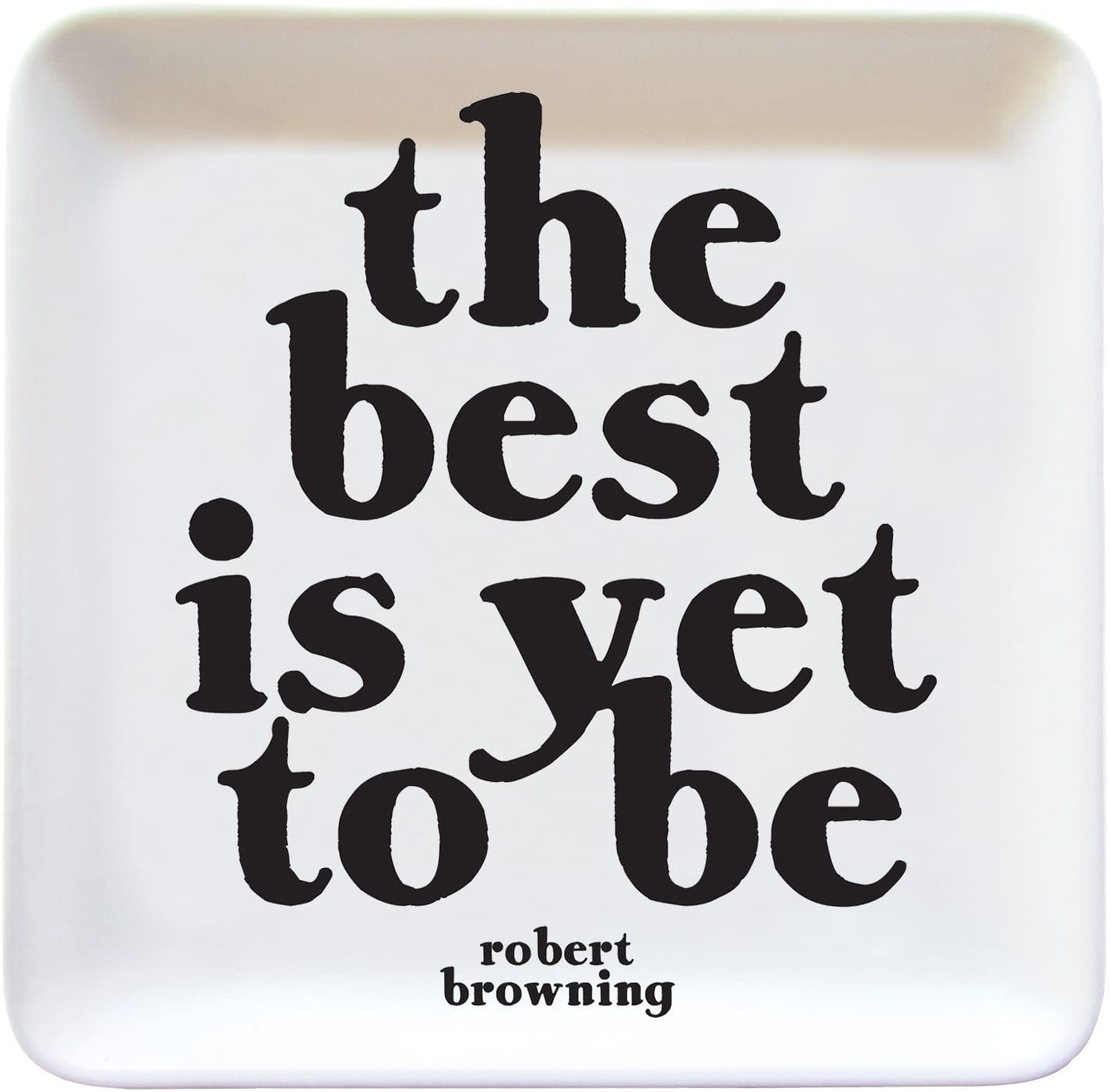 The Best Is Yet To Be Dish