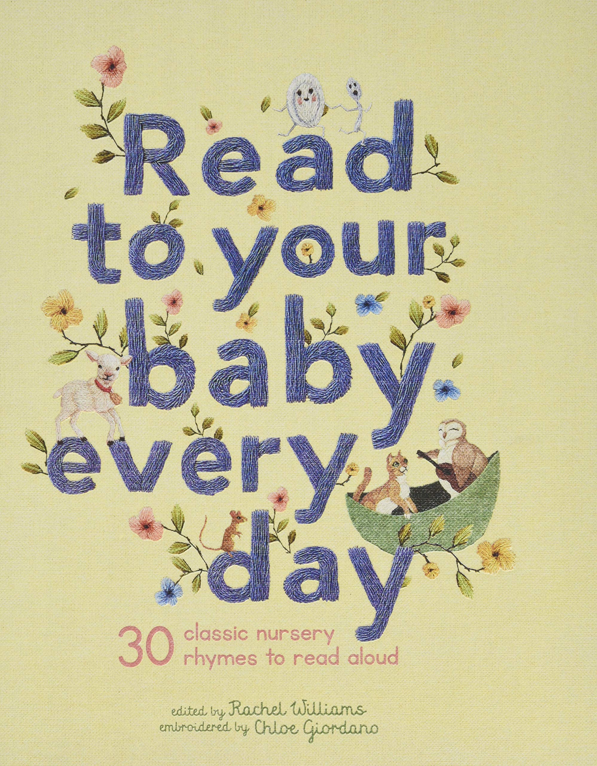 Read to Your Baby Everyday: 30 Classic Nursery Rhymes to Read Aloud