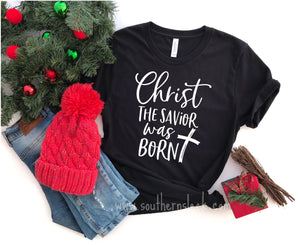 Christ the Savior Was Born Shirt