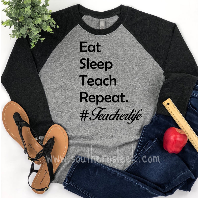 Eat Sleep Teach Repeat Raglan Shirt