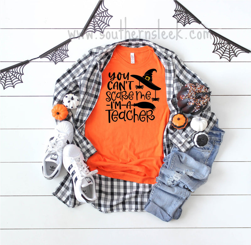 You Can't Scare Me I'm A Teacher Orange Shirt