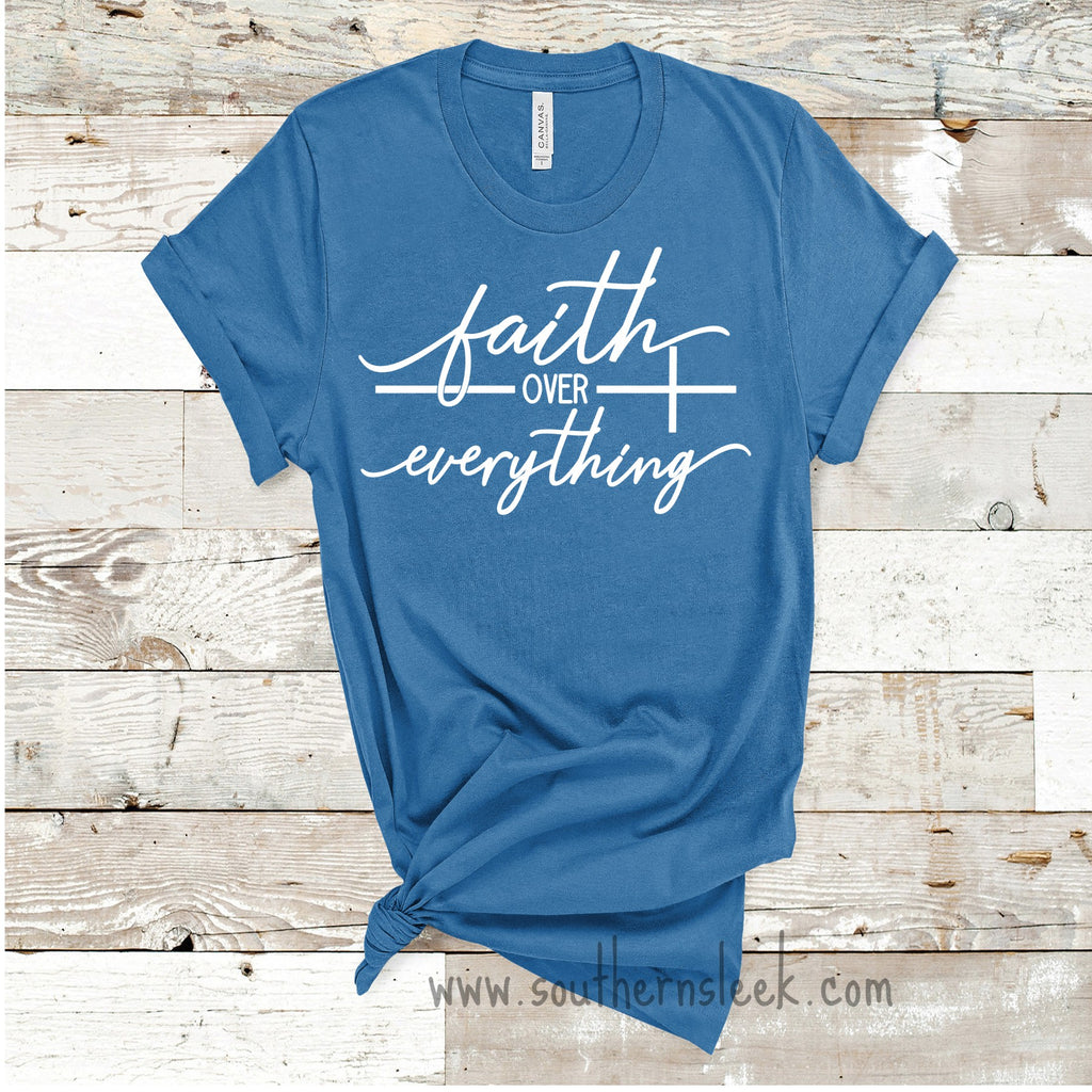 Faith Over Everything Shirt