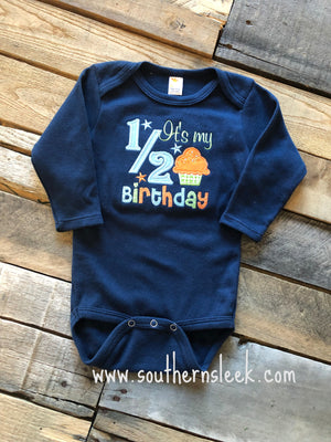 It's My Half Birthday Embroidered Shirt or Bodysuit in Navy, Light Blue, Orange and Green