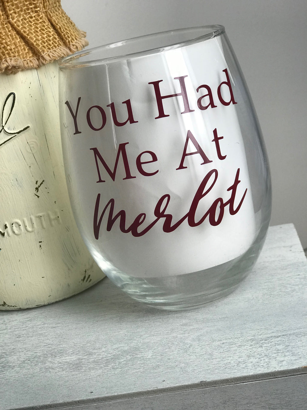 You Had Me At Merlot Stemless Wine Glass