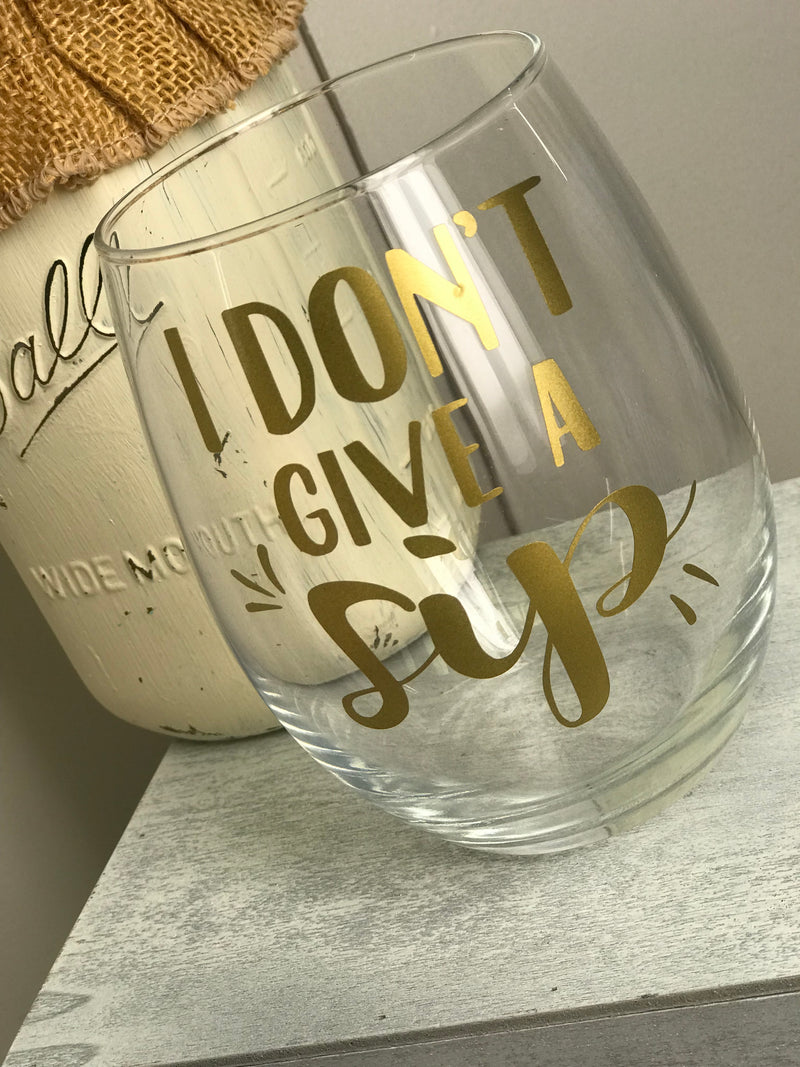 I Don't Give A Sip Stemless Wine Glass