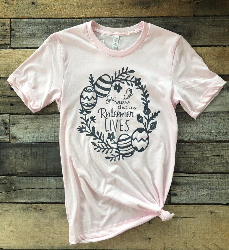 I Know That My Redeemer Lives Shirt