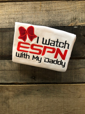 I Watch ESPN With My Daddy Shirt or Bodysuit Black & Red