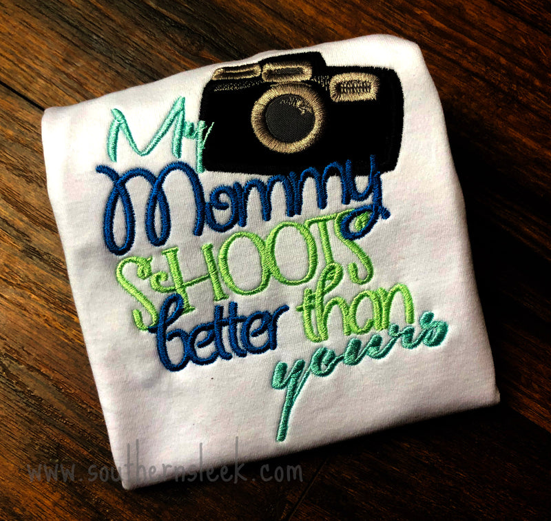 My Mommy Shoots Better Than Yours Embroidered Shirt or Bodysuit