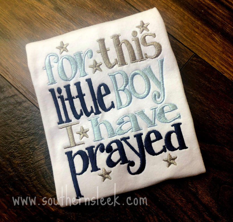 For This Little Boy I Have Prayed Embroidered Shirt or Bodysuit Blue, Navy & Gray
