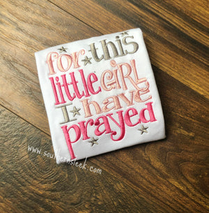For This Little Girl I Have Prayed Embroidered Shirt or Bodysuit Light Pink, Hot Pink & Gray