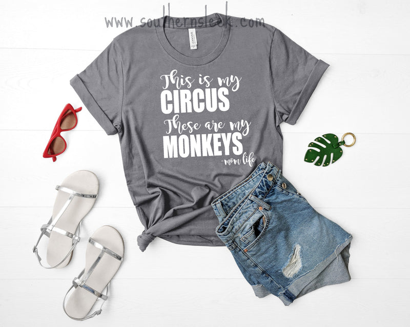 This is My Circus These Are My Monkeys Mom Life Grey Shirt