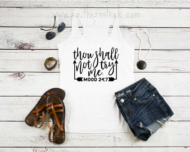 Thou Shall Not Try Me Mood 24/7 White Racerback Tank Top