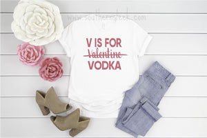V is for Vodka Valentines Shirt