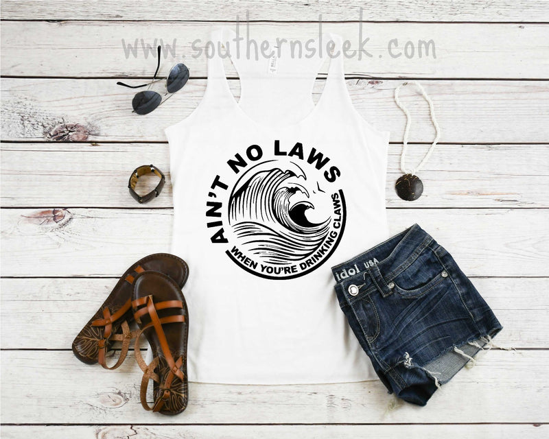 Ain't No Law When You're Drinking The Claw Racerback Tank Top