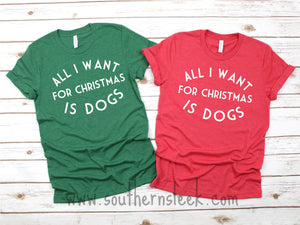 All I Want For Christmas is Dogs Shirt