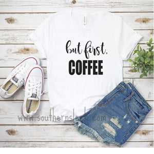 But First Coffee White V-Neck Shirt