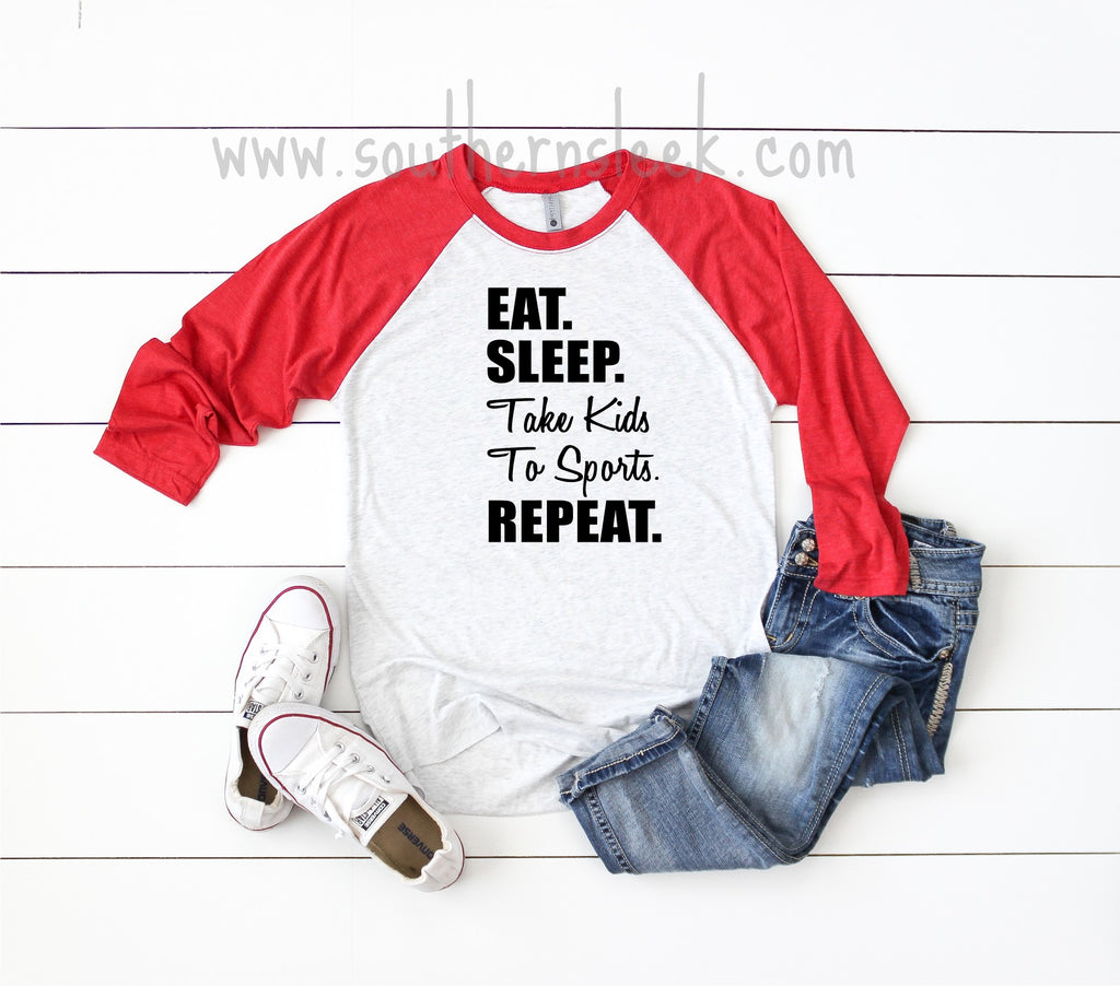 Eat Sleep Take Kids to Sports Repeat Raglan