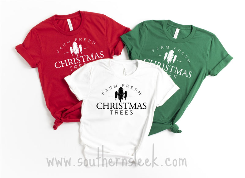 Farm Fresh Christmas Trees Shirt in White, Green, or Red