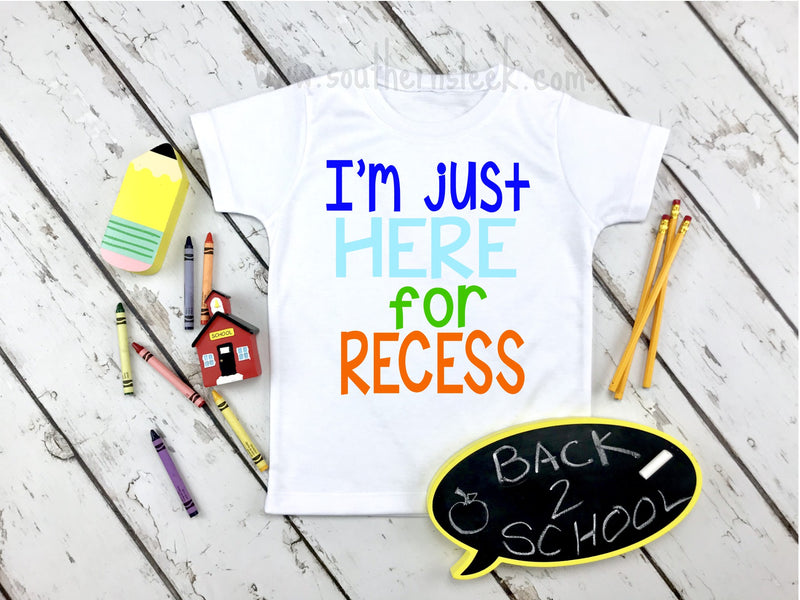 I'm Just Here for Recess Shirt