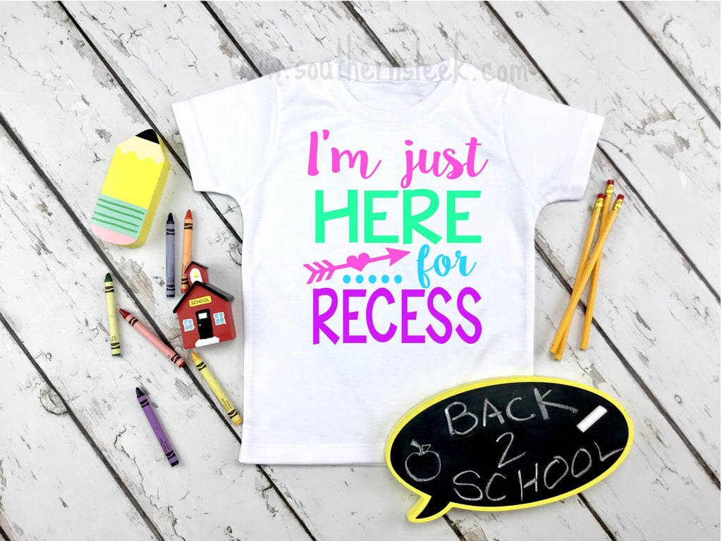 I'm Just Here for Recess Girly Shirt