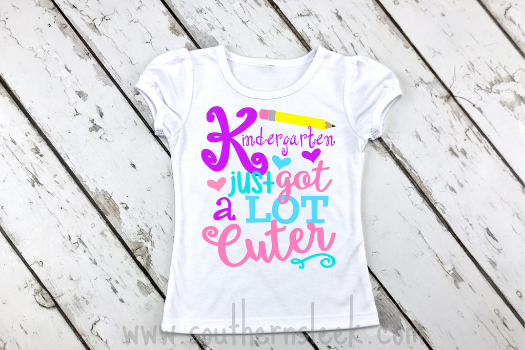 Kindergarten Just Got A Lot Cuter Shirt