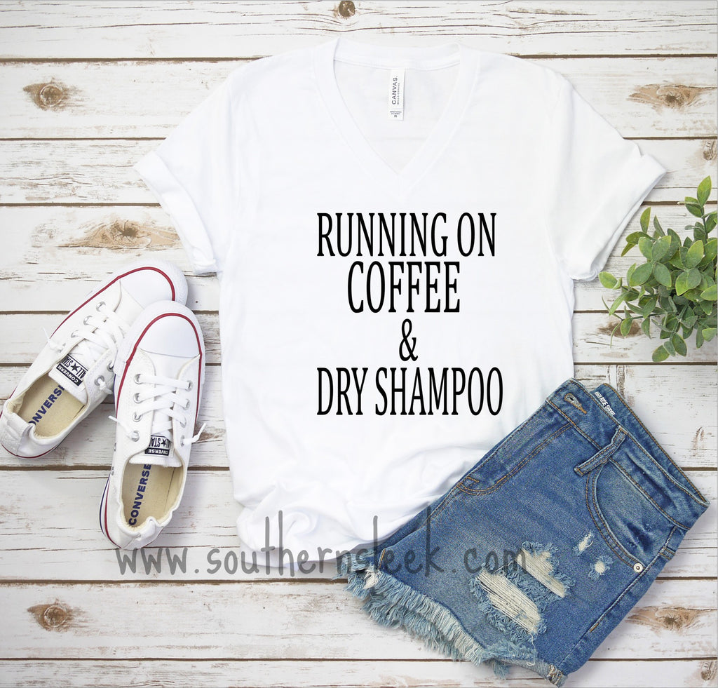 Running on Coffee & Dry Shampoo V-Neck Shirt