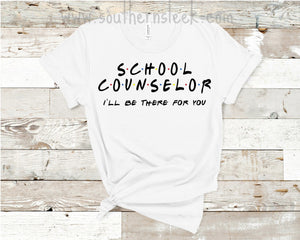 School Counselor Friends Shirt