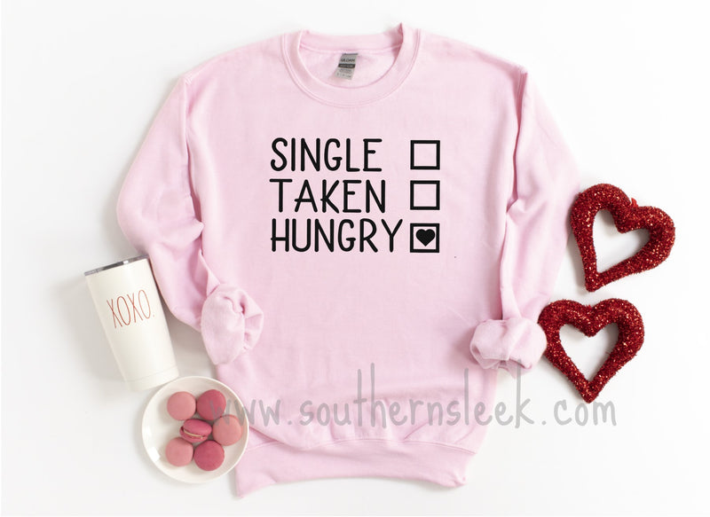 Single Taken Hangry Sweatshirt