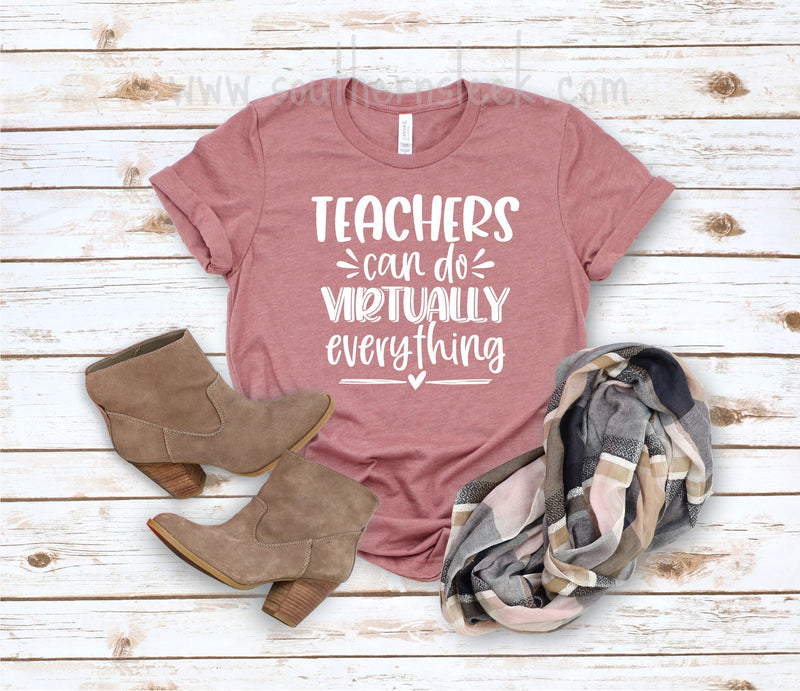 Teachers Can Do Virtually Everything Mauve Shirt