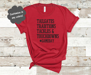 Tailgates, Traditions, Tackles & Touchdowns #Gameday Shirt