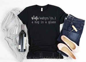 Wine Definition A Hug In A Glass Black Shirt